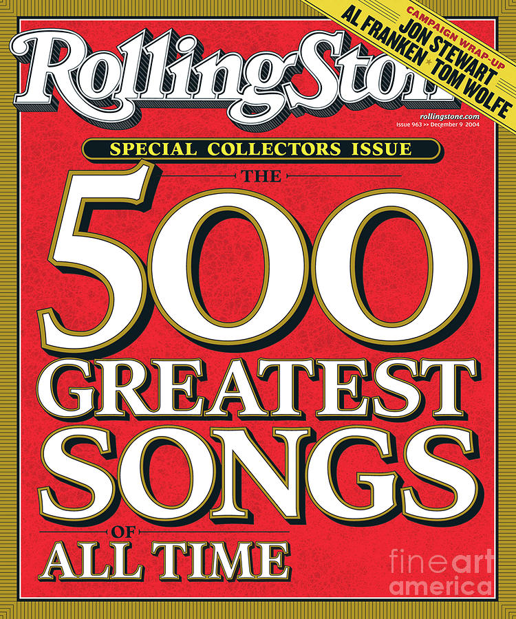 Rolling Stone Cover - Volume #963 - 12/9/2004 - The 500 Greatest Songs Of All-time Photograph  - Rolling Stone Cover - Volume #963 - 12/9/2004 - The 500 Greatest Songs Of All-time Fine Art Print