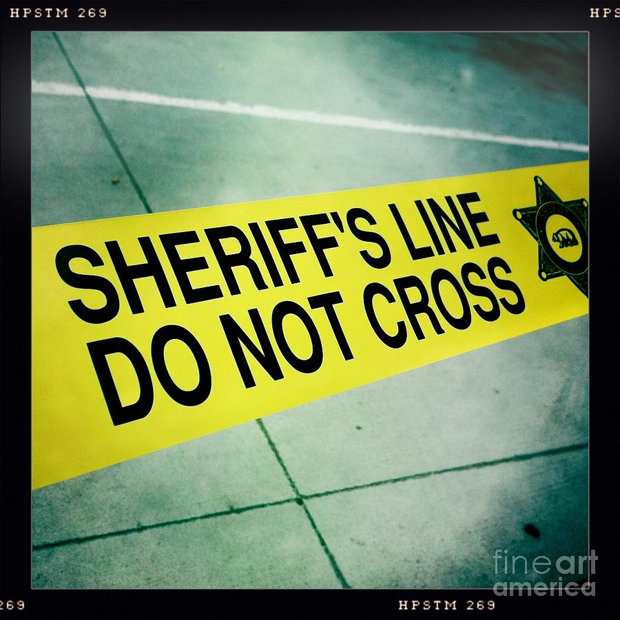 Sheriffs Line - Do Not Cross Photograph
