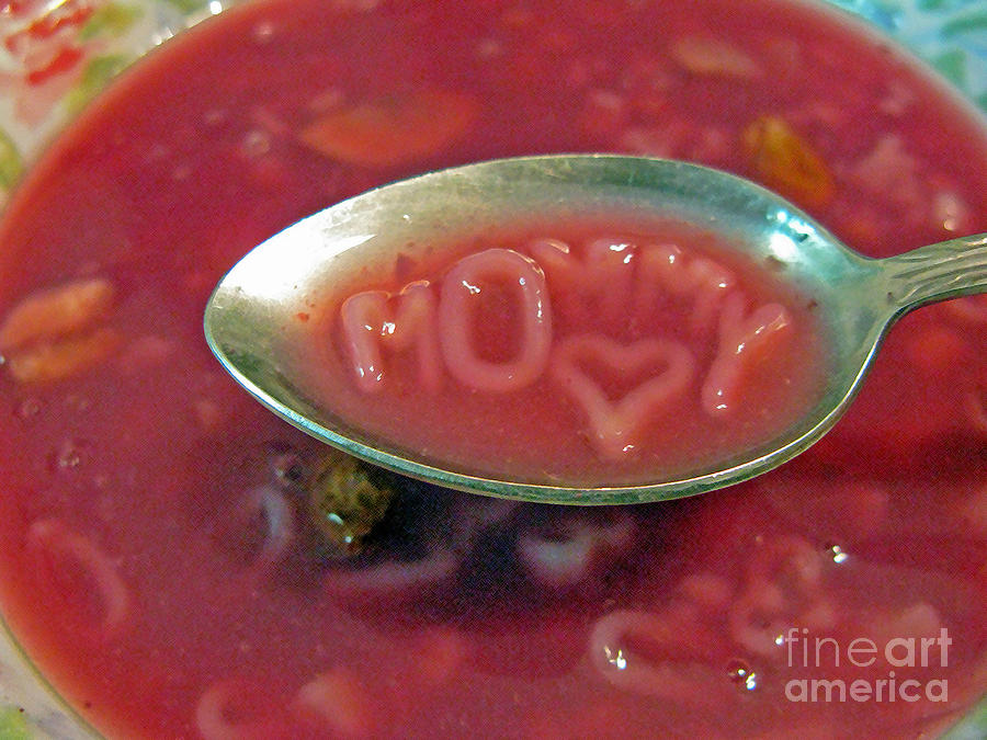 Soup For Mommy Photograph  - Soup For Mommy Fine Art Print