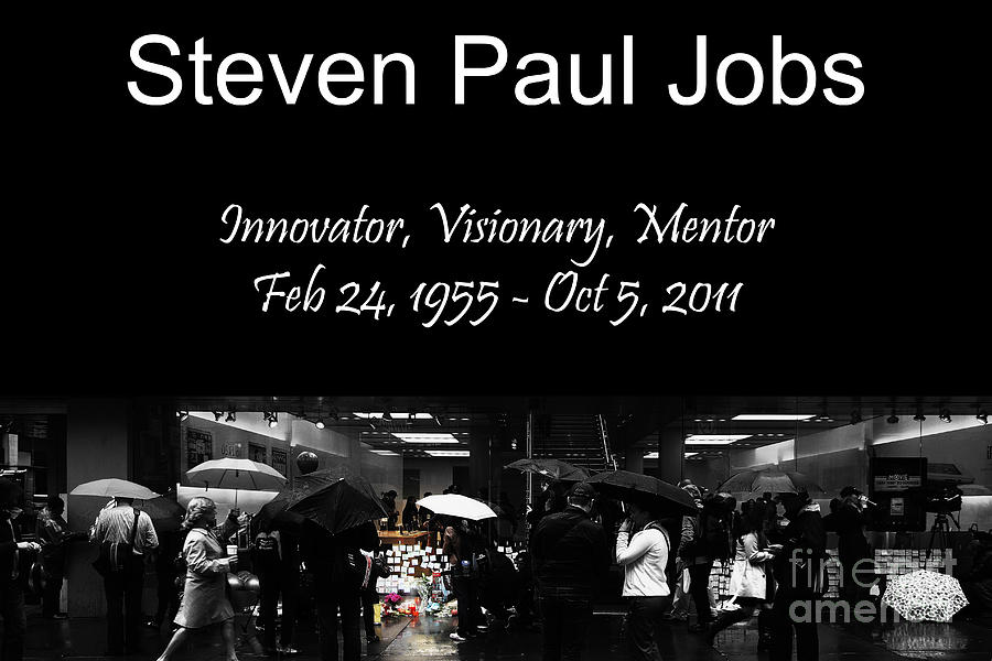 Steven Paul Jobs . Innovator . Visionary . Mentor . Rip . San Francisco Apple Store Memorial Photograph