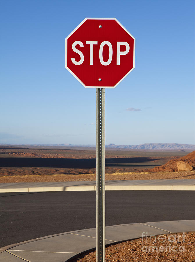Stop Sign In The Desert Photograph  - Stop Sign In The Desert Fine Art Print