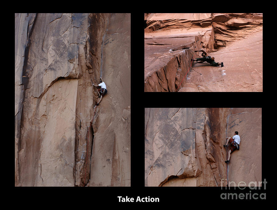 Rock Climbing Montage Photograph - Take Action With Caption by Bob Christopher