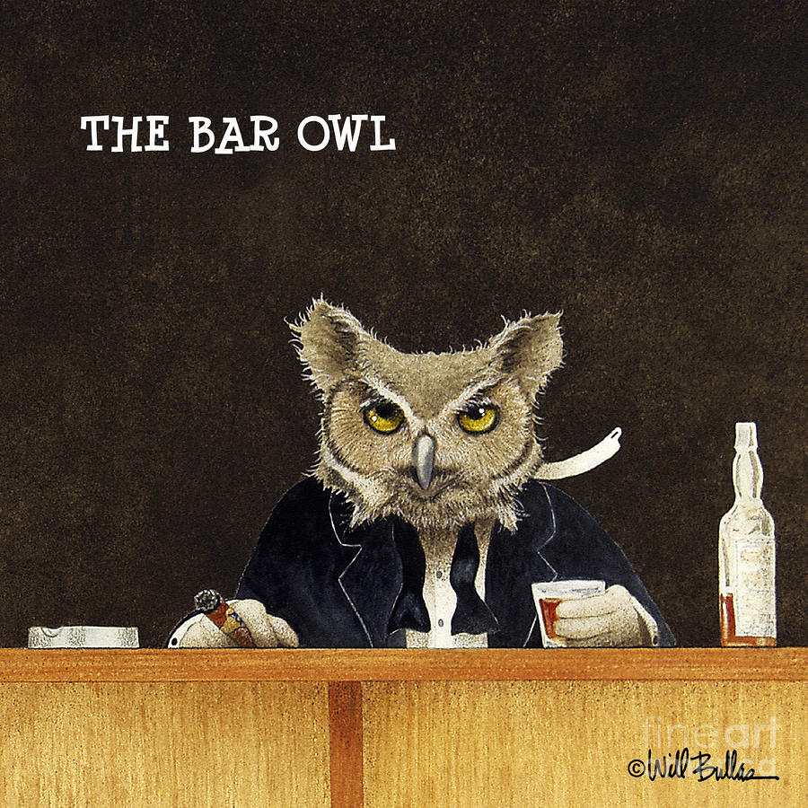 The Bar Owl... Painting  - The Bar Owl... Fine Art Print