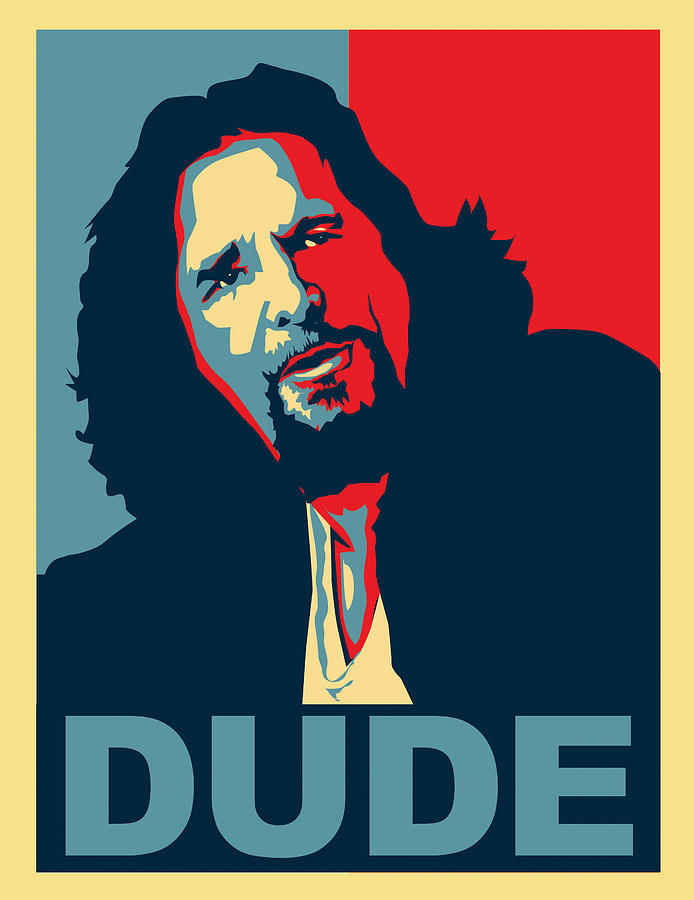 The Dude Abides Digital Art  - The Dude Abides Fine Art Print