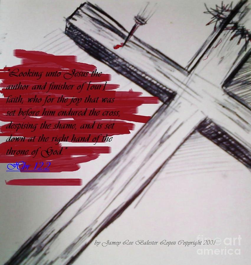 Bible Verse Jesus Went To The Cross Drawing - The Joy Set Before Him by Jamey Balester