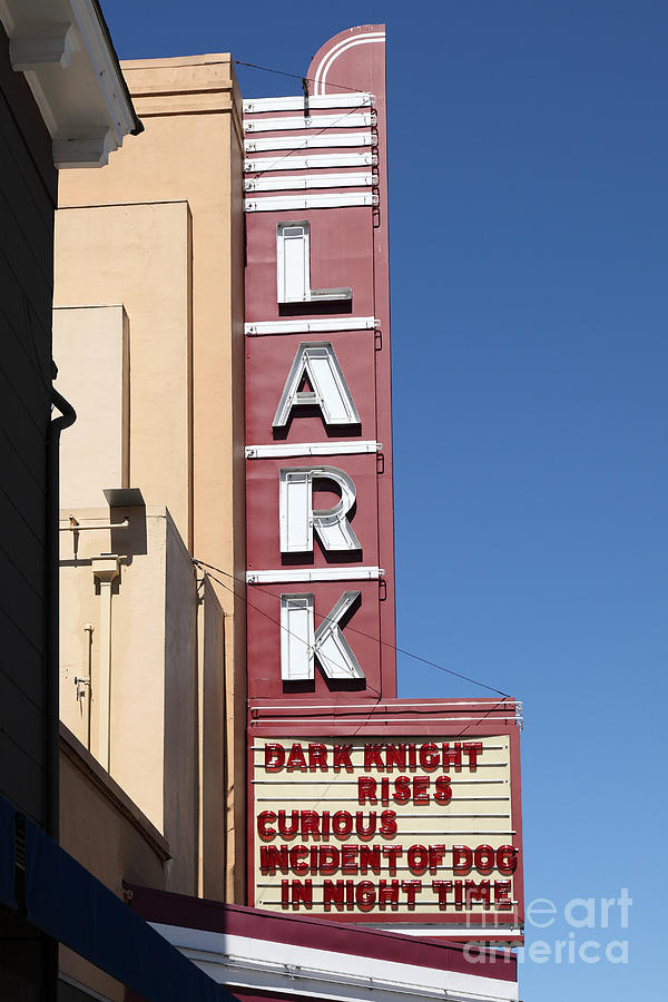 The Lark Theater In Larkspur California - 5d18490 Photograph