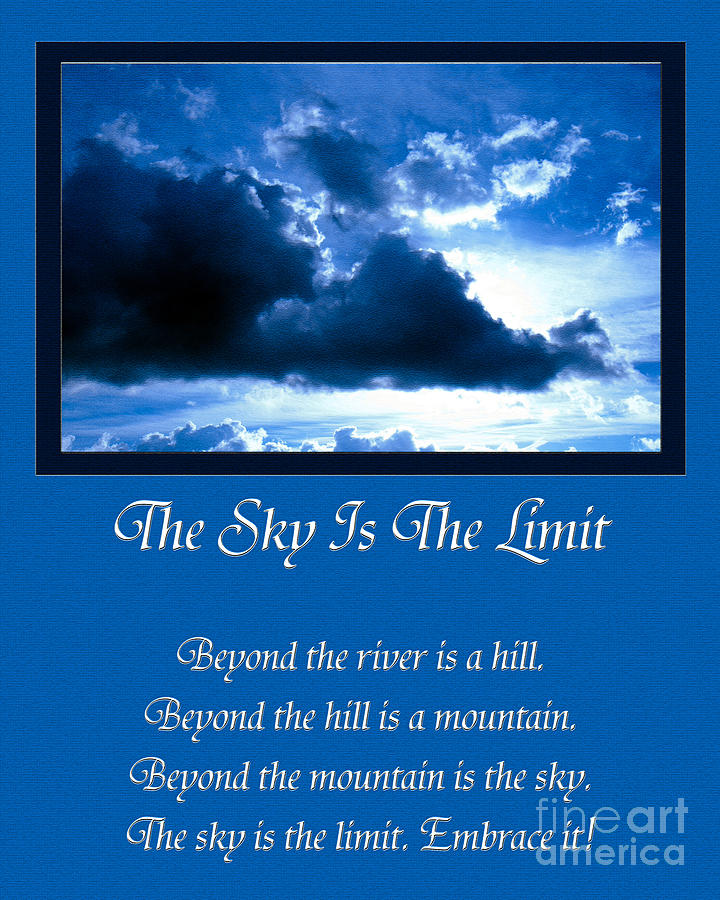 The Sky Is The Limit Photograph  - The Sky Is The Limit Fine Art Print