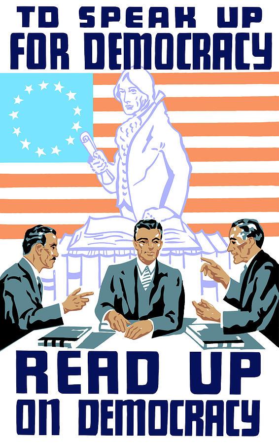 To Speak Up For Democracy Read Up On Democracy Digital Art