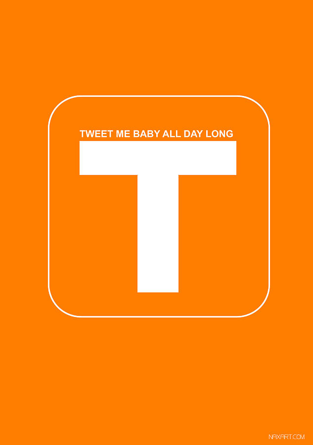 Tweet Me Baby All Night Long Orange Poster Digital Art  - Tweet Me Baby All Night Long Orange Poster Fine Art Print