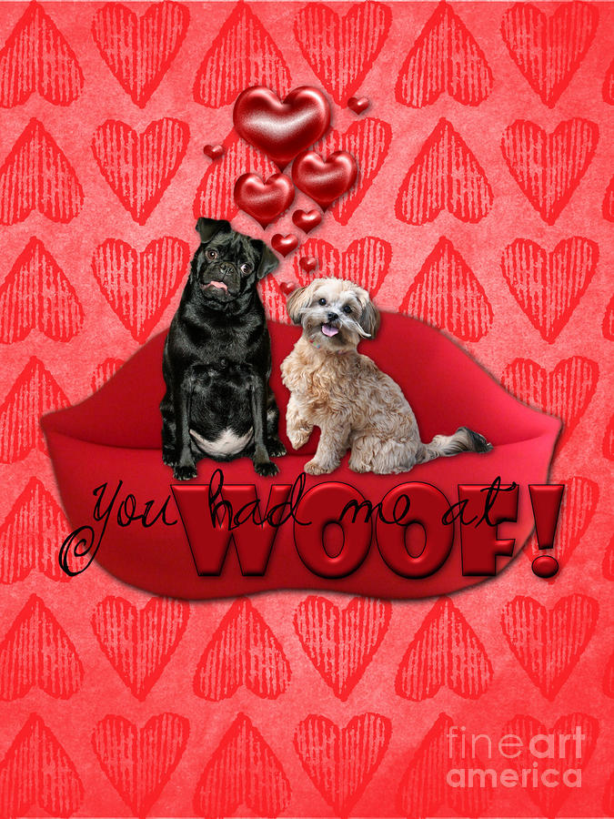 Valentines - Sweetest Day - You Had Me At Woof Digital Art  - Valentines - Sweetest Day - You Had Me At Woof Fine Art Print