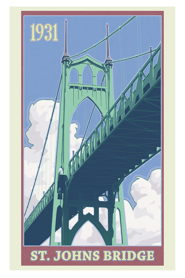 Vintage St. Johns Bridge Travel Poster Digital Art  - Vintage St. Johns Bridge Travel Poster Fine Art Print