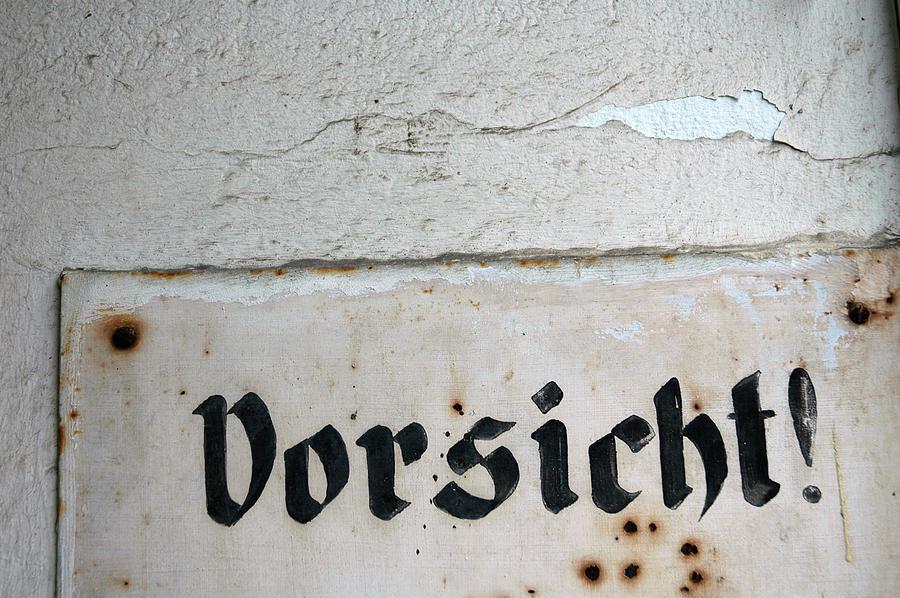 Vorsicht - Caution - Old German Sign Photograph