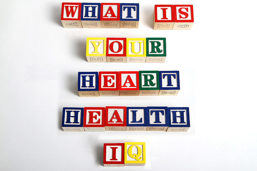 What Is Your Heart Health Iq Photograph  - What Is Your Heart Health Iq Fine Art Print