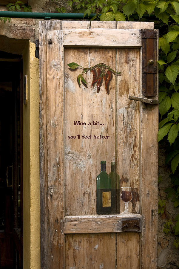 Wine A Bit Door Photograph  - Wine A Bit Door Fine Art Print