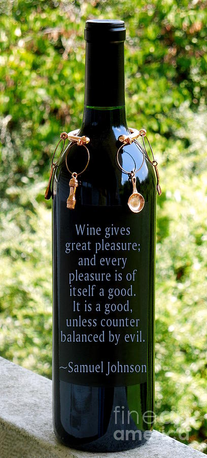 Wine Gives Great Pleasure Photograph  - Wine Gives Great Pleasure Fine Art Print
