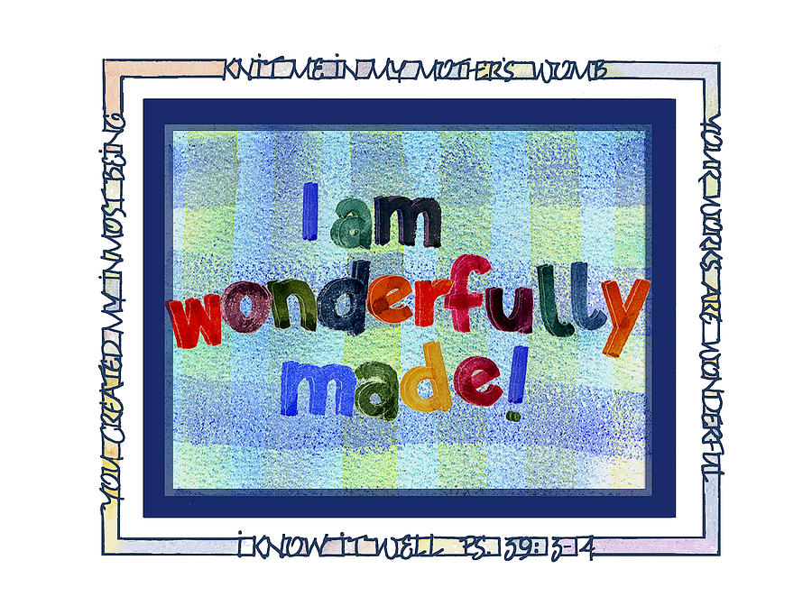 Wonderfully Made Painting  - Wonderfully Made Fine Art Print
