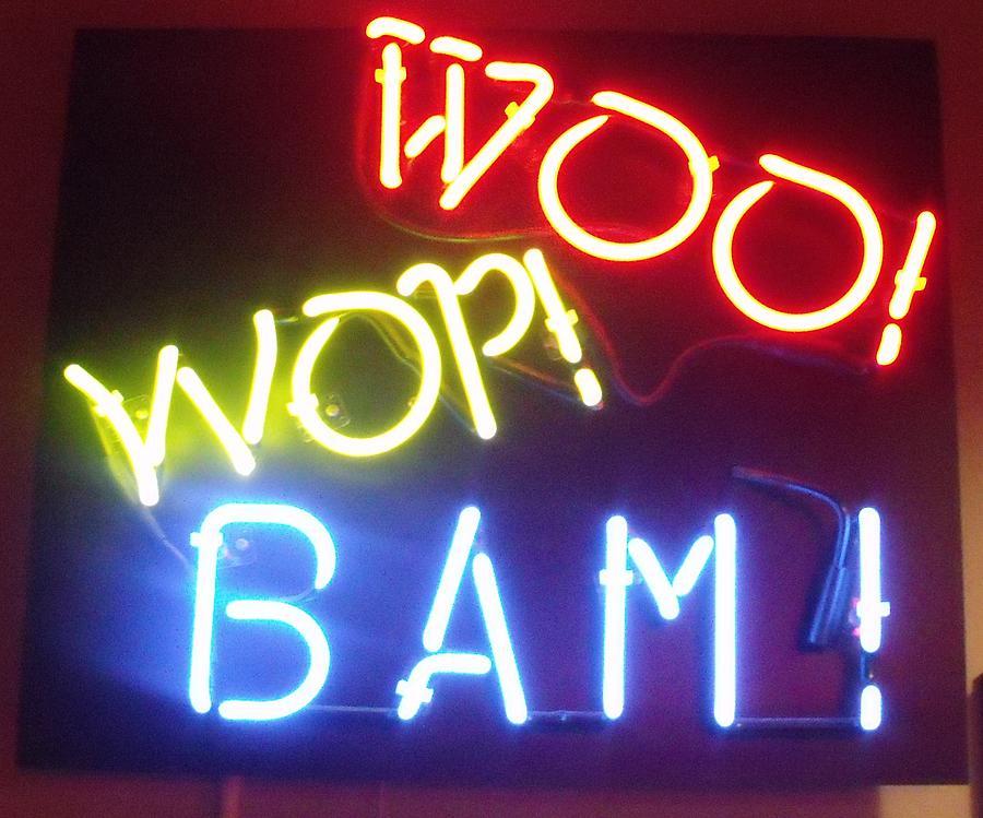 Woo Wop Bam Photograph
