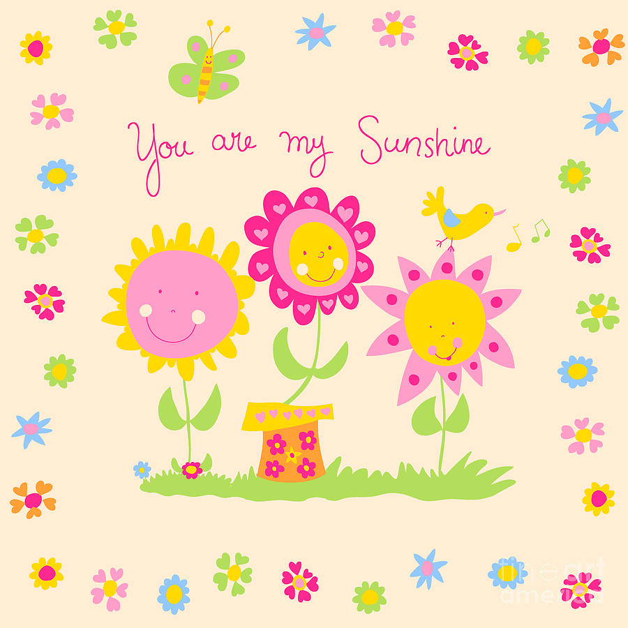 You Are My Sunshine Digital Art  - You Are My Sunshine Fine Art Print