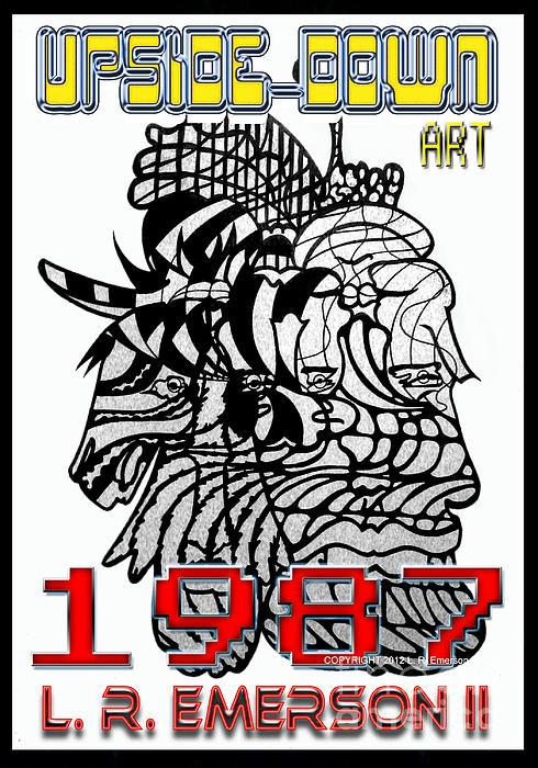 1987 Upside-down Art By Masg Artist L R Emerson II Print by L R Emerson II