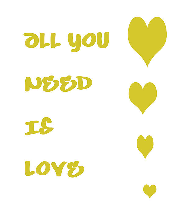All You Need Is Love - Yellow Print by Nomad Art And  Design
