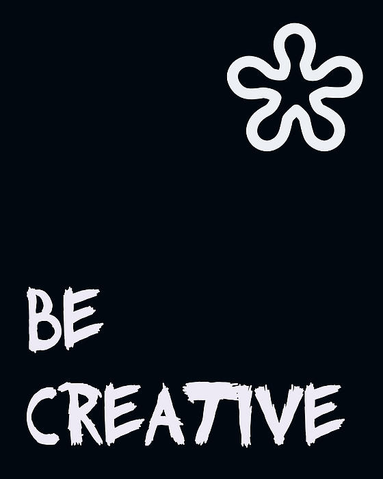 Be Creative Print by Nomad Art And  Design