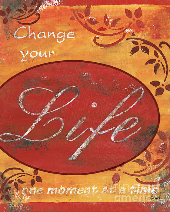 Change Your Life Print by Debbie DeWitt