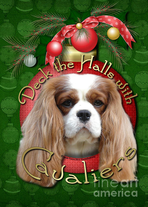 Christmas - Deck The Halls With Cavaliers Print by Renae Laughner