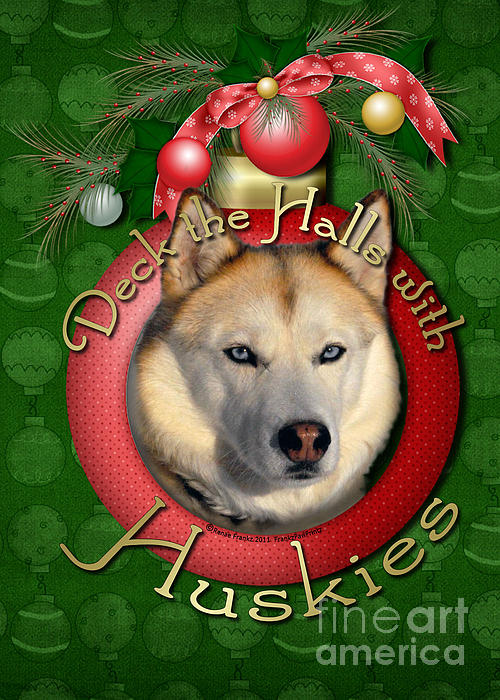 Christmas - Deck The Halls With Huskies Print by Renae Laughner