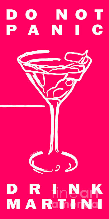 Do Not Panic - Drink Martini - Pink Print by Wingsdomain Art and Photography