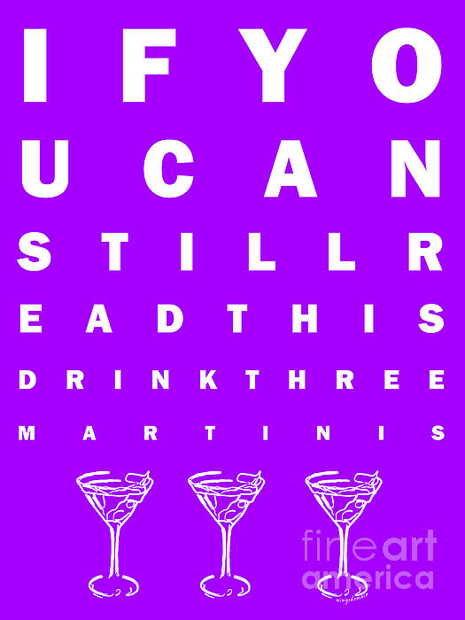 Eye Exam Chart - If You Can Read This Drink Three Martinis - Purple Print by Wingsdomain Art and Photography