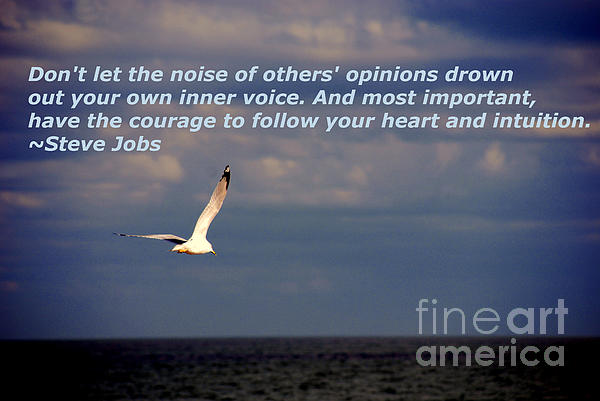 Have The Courage To Follow Your Heart Print by Susanne Van Hulst