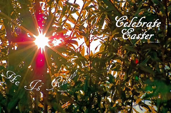 He Is Risen Easter Greeting Print by DigiArt Diaries by Vicky B Fuller