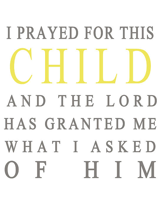 I Prayed For This Child Print by Nomad Art And  Design