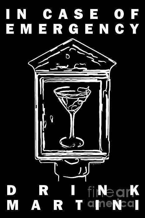 In Case Of Emergency - Drink Martini - Black Print by Wingsdomain Art and Photography