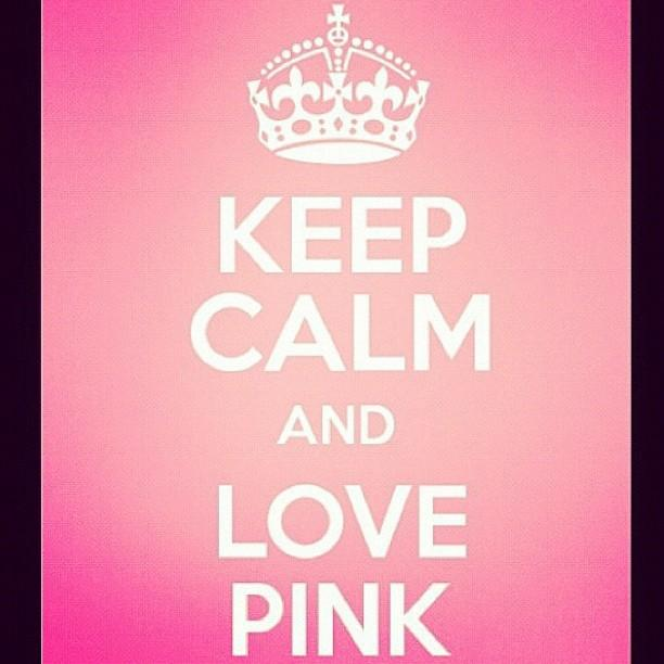 Keep Calm And Love Pink! #keep by La No