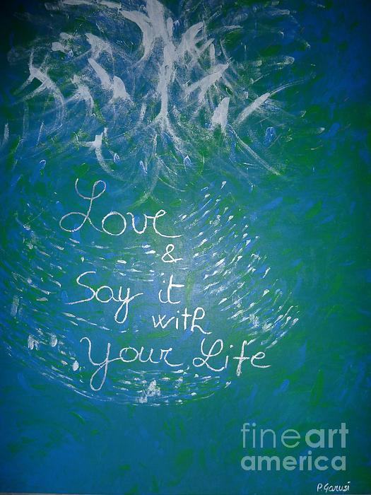 Love And Say It With Your Life Painting