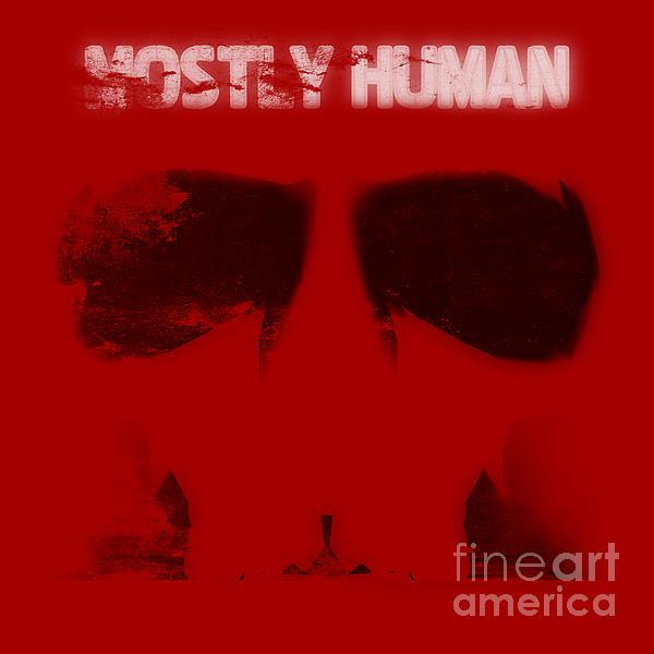 Mostly Human 1 Print by Pixel Chimp
