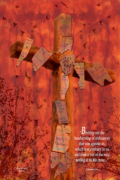 Nailing My Sins To The Cross Print by Cindy Wright
