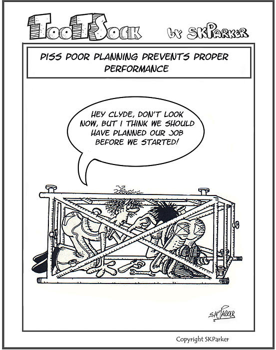 Piss Poor Planning Print by SK Parker