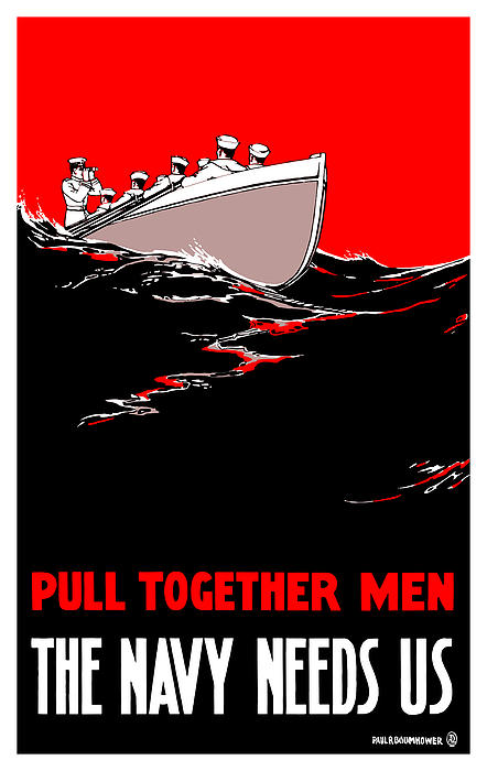 Pull Together Men The Navy Needs Us Print by War Is Hell Store