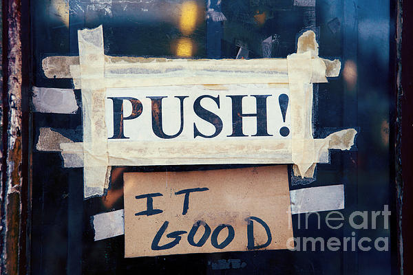 Push It Good Print by Kim Fearheiley
