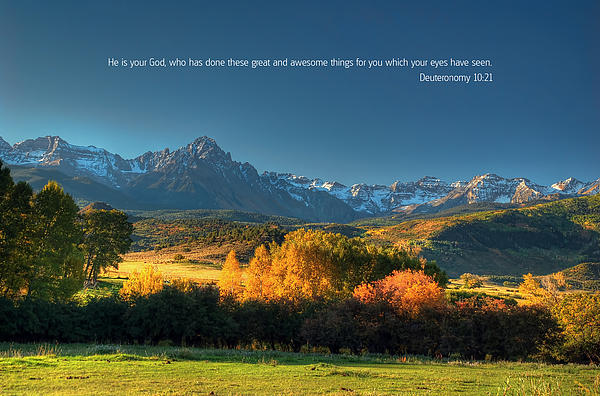 Scripture And Picture Deuteronomy 10 21 Print By Ken Smith
