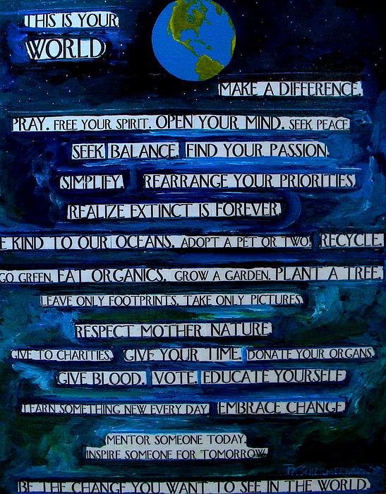 This Is Your World Print by Patti Schermerhorn