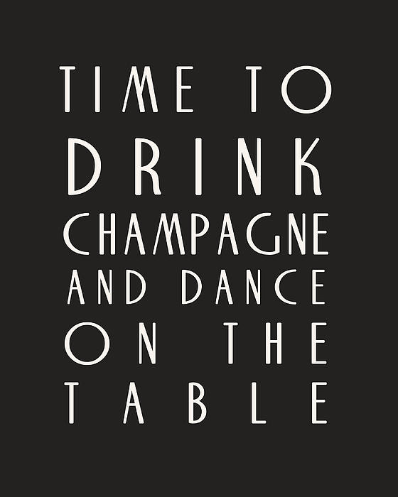 Time To Drink Champagne Print by Nomad Art And  Design