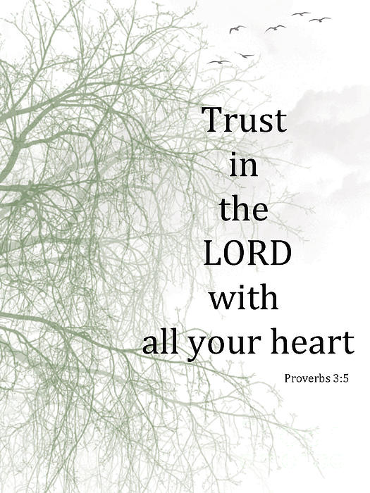 Trust In The Lord Print by Trilby Cole