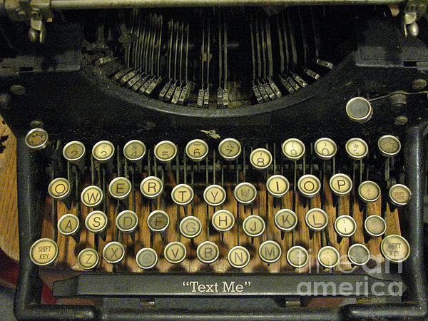 Vintage Antique Typewriter - Text Me Print by Kathy Fornal