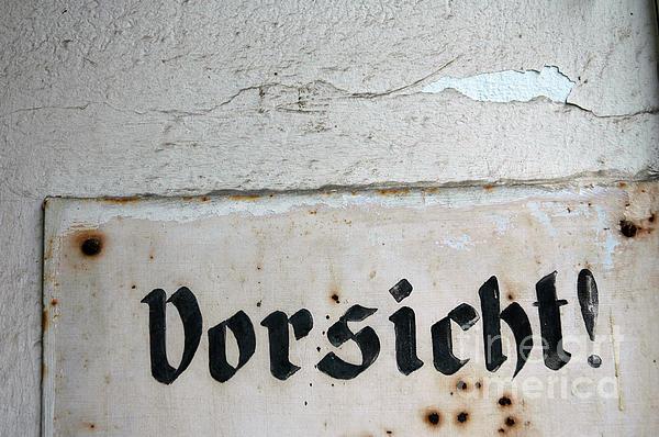 Vorsicht - Caution - Old German Sign Print by Matthias Hauser