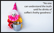 Jester Framed Prints - Coffee and Truth Framed Print by Sharon Cummings