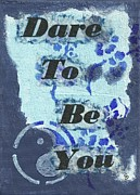 Mini Mixed Media Prints - Dare To Be You Print by Gillian Pearce