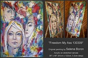 Protest Painting Prints - Freedom My Ass 130309 Print by Selena Boron